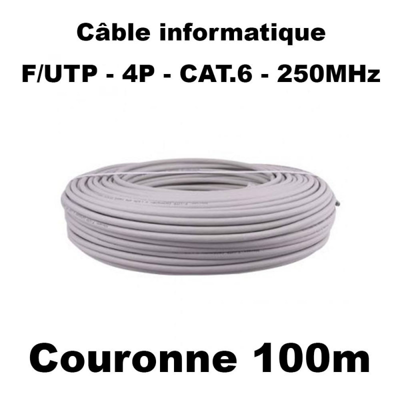 Câble informatique cat 6 F/UTP 4P SH 250MHz en couronne ou en touret
